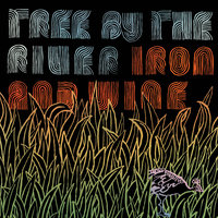 Tree By The River — Iron & Wine