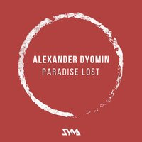 Paradise Lost — Alexander Dyomin