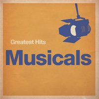 Greatest Hits: Musicals — Greatest Hits: Musicals