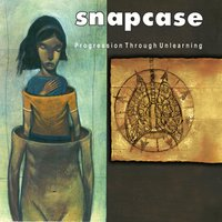 Progression Through Unlearning — Snapcase