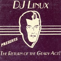 Return Of The Geary Act — DJ Linux