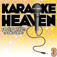 Karaoke Heaven, Vol. 3 — Audio Idols