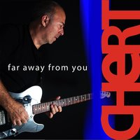 Far Away from You - Single — Chert
