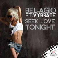 Seek Love Tonight — Vybrate, Bel-agio