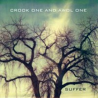 Suffer — CROOK  AND AWOL ONE