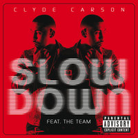Slow Down — The Team, Clyde Carson