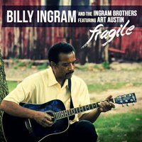 Fragile — Billy Ingram and The Ingram Brothers