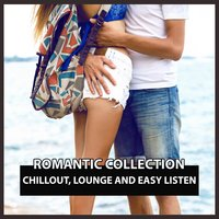 Romantic Collection: Chillout, Lounge and Easy Listen — сборник