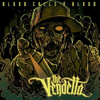 Blood Calls 2 Blood — The Vendetta