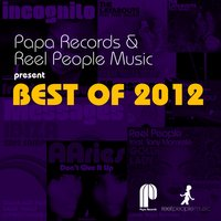 Papa Records & Reel People Music Present Best of 2012 — сборник