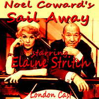 Noel Coward's Sail Away Starring Elaine Stritch — Elaine Stritch