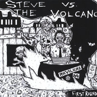First Round — Steve Versus the Volcano