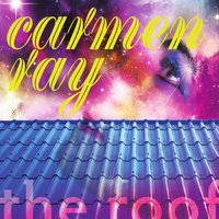 The Roof — Carmen Ray