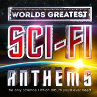 Worlds Greatest Sci-Fi Themes - The Only Science Fiction Album You'll Ever Need — Twilight Masters