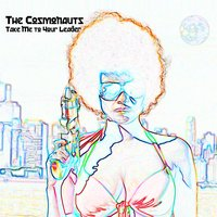 Take Me to Your Leader — The Cosmonauts