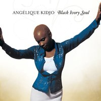 Black Ivory Soul — Angelique Kidjo