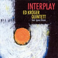 Interplay — Ed Kroeger Quintet