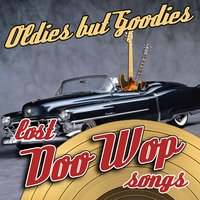 Oldies But Goodies - Lost Doo Wop Songs — сборник