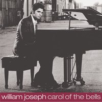 Carol Of The Bells — William Joseph
