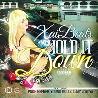 Hold It Down — Young Gully, Pooh Hefner, Jay Lozoya, Xai Beats