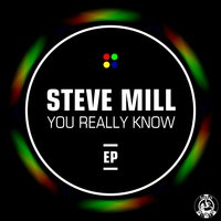 You Really Know EP — Steve Mill, Steve Mill feat. Keisher Downie