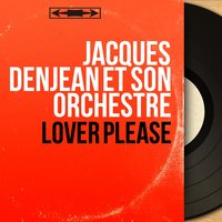 Lover Please — Jacques Denjean et son orchestre
