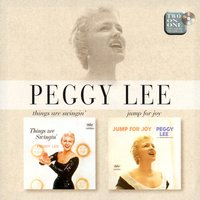 Things are Swingin'/Jump for Joy — Peggy Lee