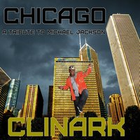 Chicago (A Tribute to Michael Jackson) — Clinark