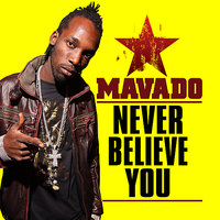 Never Believe You - Single — Mavado