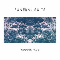 Colour Fade — Funeral Suits