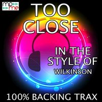Too Close — 100% Backing Trax