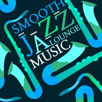 Smooth Jazz Lounge Music — Chill Lounge Music Bar, Smooth Jazz Lounge, Chilled Cafe Lounge Music, Smooth Jazz Lounge |Chill Lounge Music Bar|Chilled Cafe Lounge Music