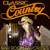 Classic Country - Bar Room Favorites — сборник