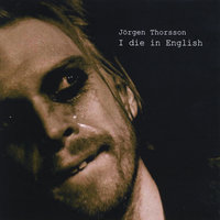 I die in English — Jörgen Thorsson