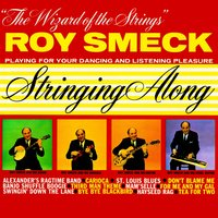 The Wizard of the Strings - Stringing Along — Roy Smeck