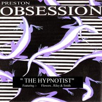 The Hypnotist (feat. Flowers, Riley & Smith) — Flowers, Smith, Riley, Preston Obsession