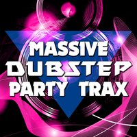 Massive Dubstep Party Trax — сборник