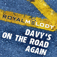 Davy´s On The Road Again — Royal Melody