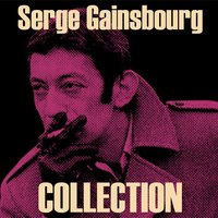 Serge Gainsbourg Collection — Serge Gainsbourg