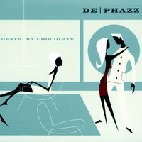 Death By Chocolate — De-Phazz