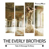 Take a Message to Mary — Everly Brothers