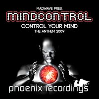 Control Your Mind (Mindcontrol Anthem 2009) — Madwave