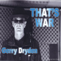 That's War — GERRY DRYDEN