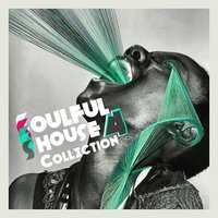 Soulful House Collection Vol. 2 — сборник