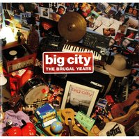 The Brugal Years — Big City