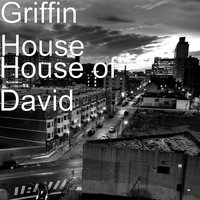 House of David — Griffin House
