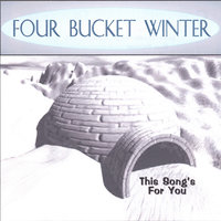 Four Bucket Winter — This Song's for You