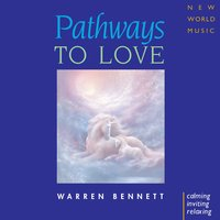 Pathways to Love — Warren Bennett
