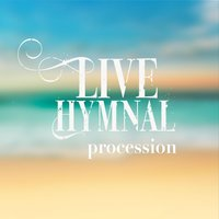 Procession — Live Hymnal