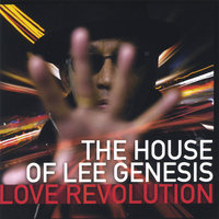 "The House Of Lee Genesis""Love Revolution"" — Lee Genesis"
